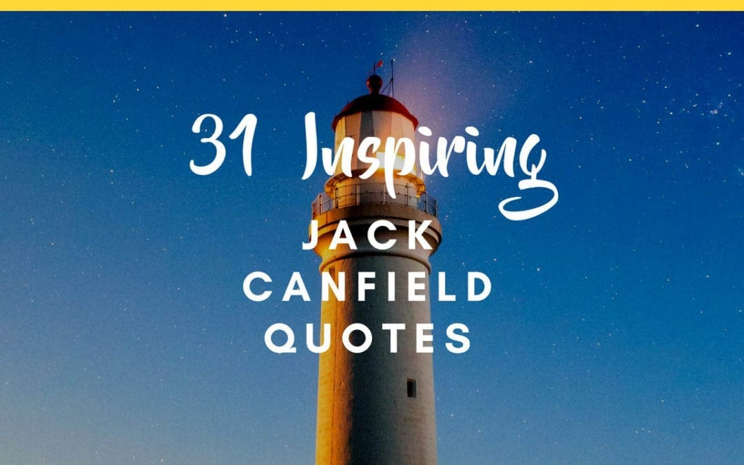 31 Jack Canfield Quotes
