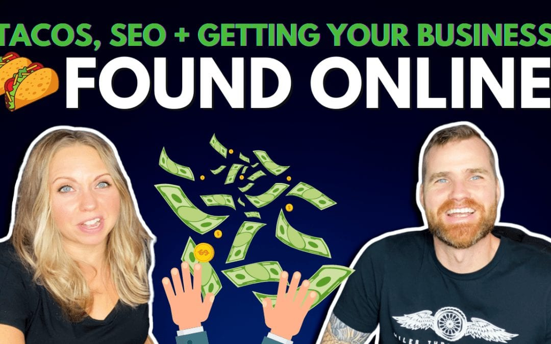 Tacos, SEO and Getting Found Online