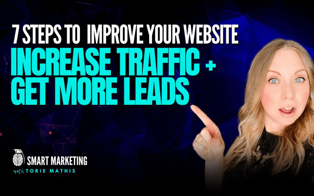 How To Improve Your Website: Increase Traffic + Get More Leads